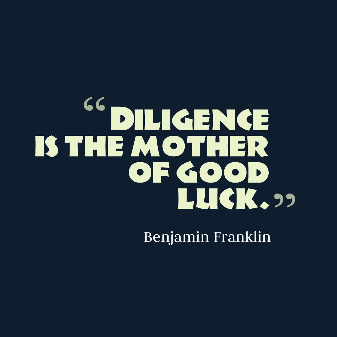 Diligence is the mother of good fortune essay help