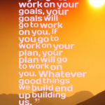 jim rohn quotes if you go to work on your goals