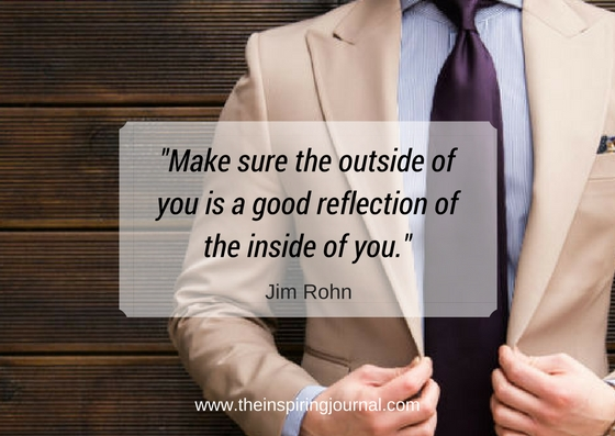 make sure the outside of you is a good reflection of the inside of you - jim rohn quotes images