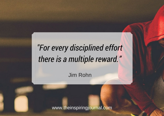 For every disciplined effort there is a multiple reward. jim rohn quotes images