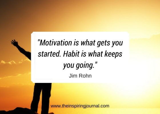 """Motivation is what gets you started. Habit is what keeps you going - jim rohn quotes images"