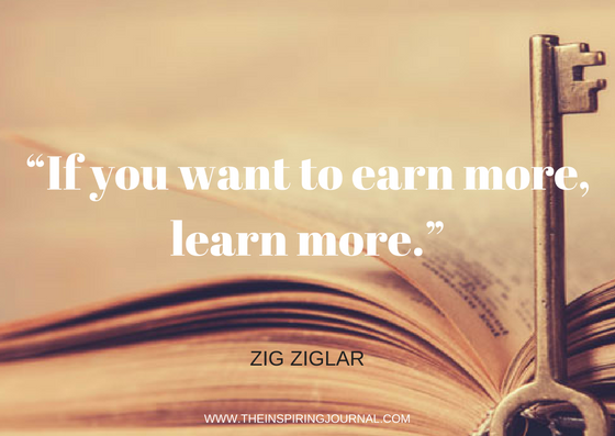 zig ziglar quotes - If you want to earn more, learn more – Zig Ziglar