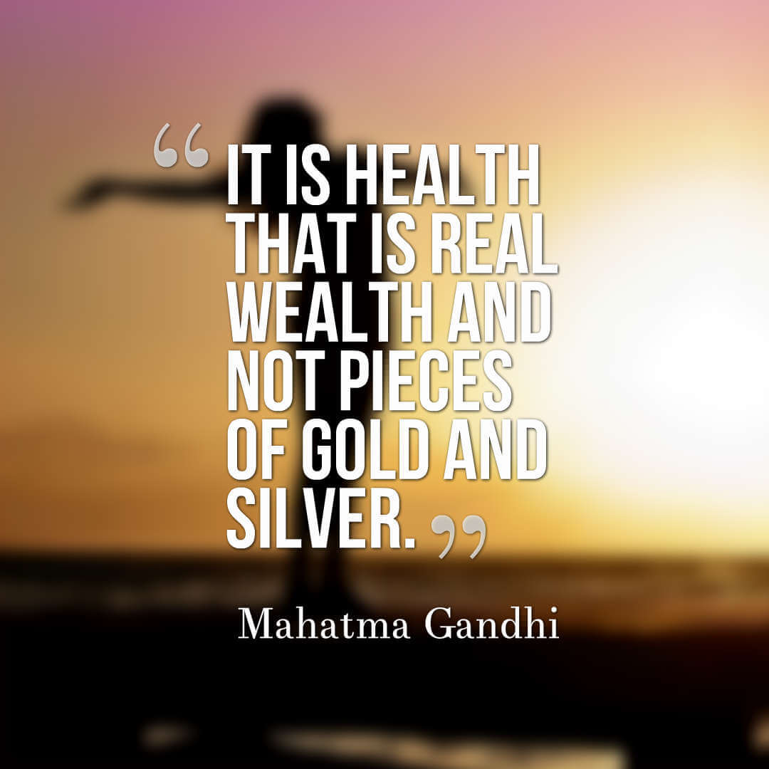 It is health that is real wealth and not pieces of gold and silver.  - Mahatma Gandhi quotes health quotes quotes on health