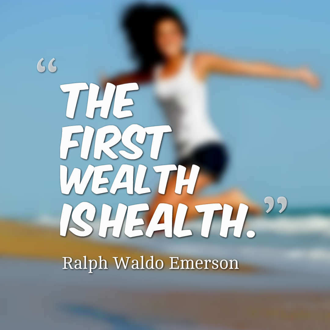 The first wealth is health - Ralph Waldo Emerson quotes health quotes quotes on health