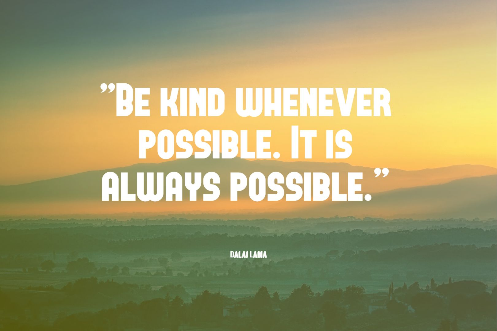 Kết quả hình ảnh cho Be kind whenever possible. It is always possible.