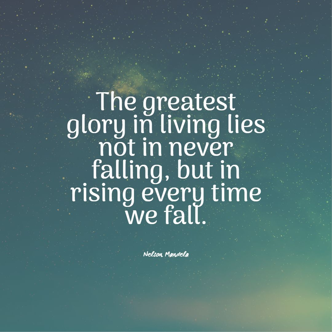 nelson mandela quotes the greatest glory in living lies not in never falling