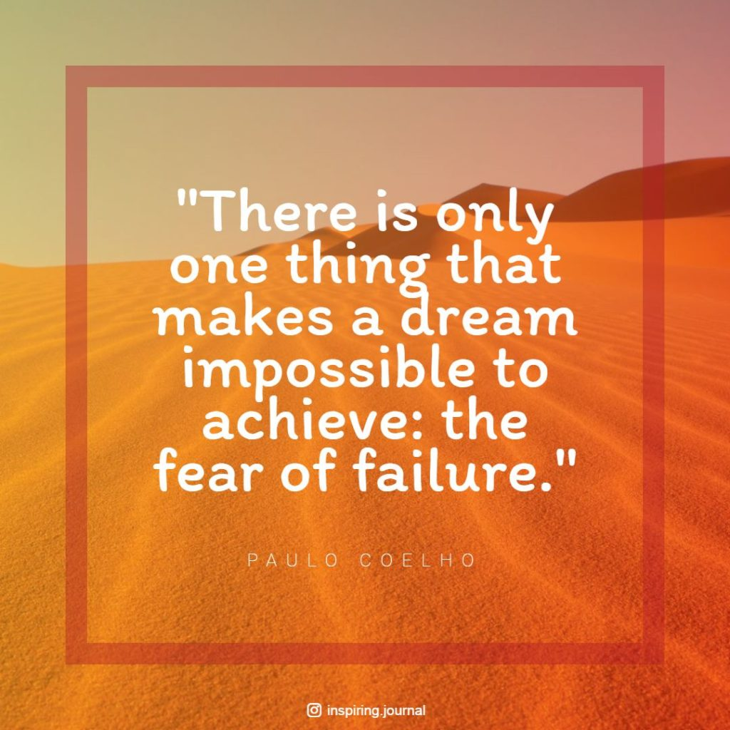 the alchemist quotes there is only one thing that makes a dream impossible to achieve the fear of failure paulo coelho quotes dream images