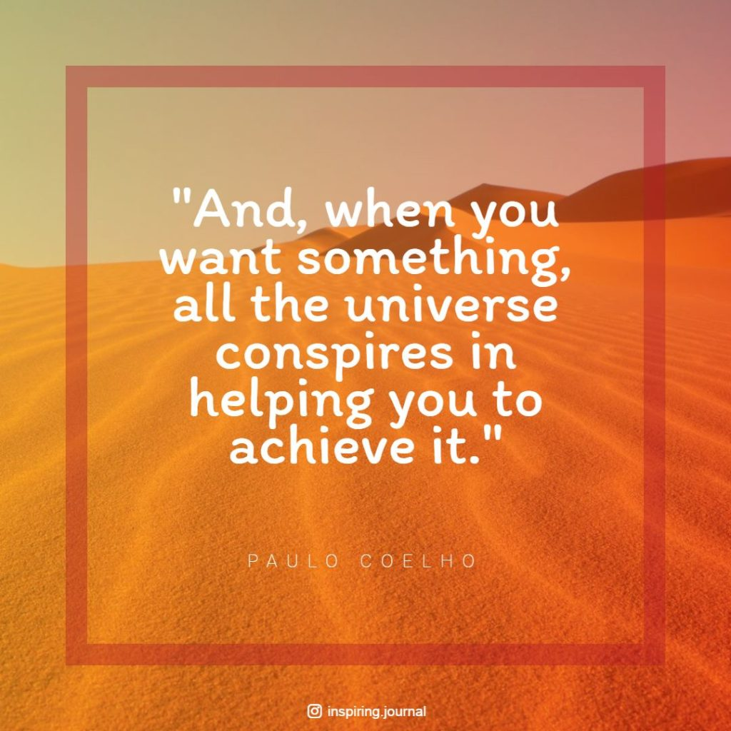 the alchemist quotes when you want something all the universe conspires in helping you to achieve it paulo coelho quotes success